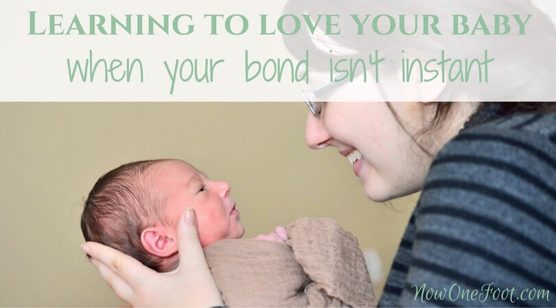 Learning to love your baby when that bond isn't instant - Now One Foot