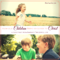 How Our Children Bring Us Closer to Christ