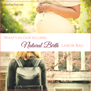 What's in our labor bag for a natural birth the second time around