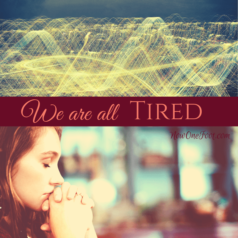We are all tired | encouragement for mom | Christian motherhood | Self-care | Mom care